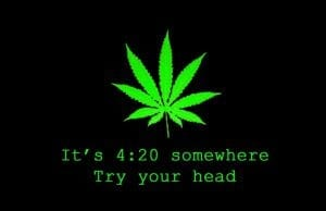 420 is old slang for cannabis